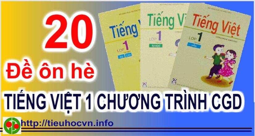 0 đề ôn luyện hè Tiếng Việt 1 theo chương trình CGD