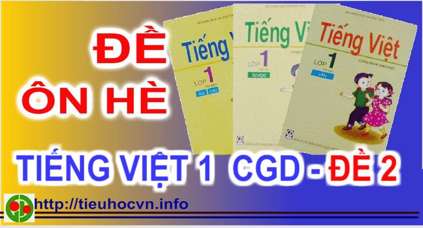 Đề ôn luyện hè Tiếng Việt 1  CGD- Đề 2