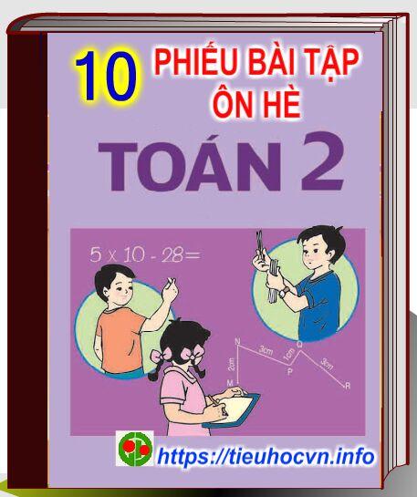 10 Phiếu bài tập ôn hè Môn toán Lớp 2