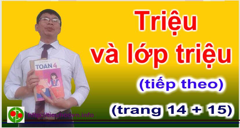 Bài giảng Toán 4 Trang 14 + Trang 15 Triệu và lớp triệu