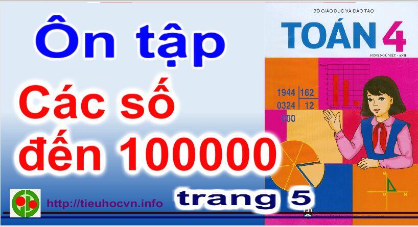 Bài giảng Toán 4 Trang 5 Ôn tập các số đến 100 000 | 4th Grade Mathematics