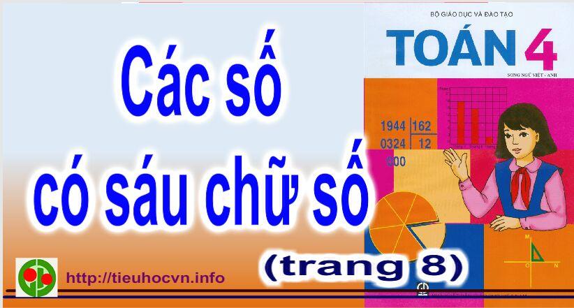 Bài giảng Toán 4 Trang 8 Các số có sáu chữ số  ( trang 8)