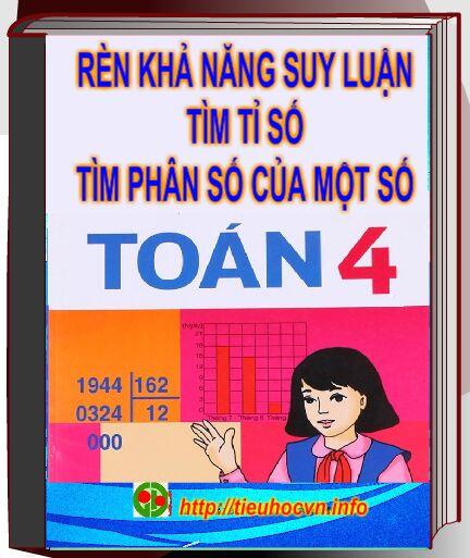 Ren-kha-nang-suy-luan-giai-toan-tim-ti-so-tim-phan-so-cua-mot-so-toan-4