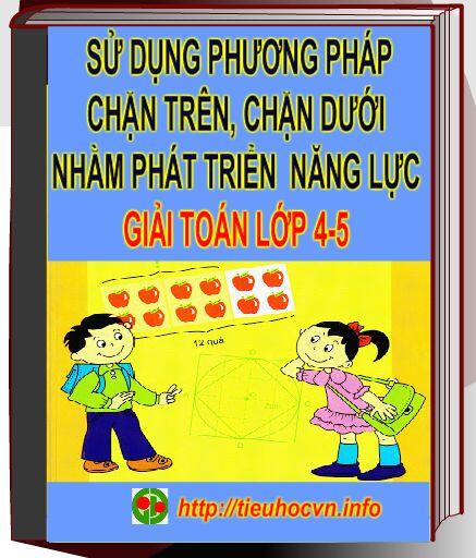 Su-dung-phuong-phap-chan-tren-chan-duoi-trong-phat-trien-nang-luc-giai-toan-Lop-4-5